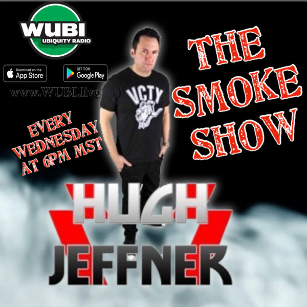 """THE SMOKE SHOW"" w DJ Hugh Jeffner"